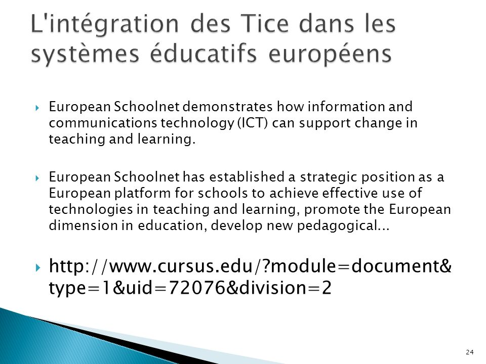 European Schoolnet demonstrates how information and communications technology (ICT) can support change in teaching and learning.