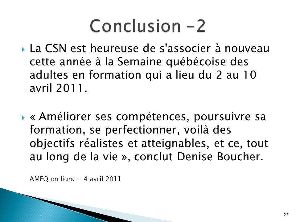 La CSN est heureuse de s associer à nouveau cette année à la Semaine québécoise des adultes en formation qui a lieu du 2 au 10 avril 2011.