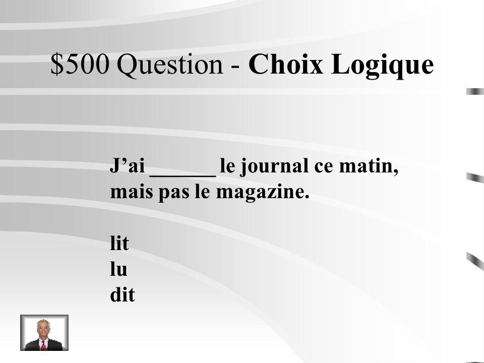 $400 Réponse - Choix Logique Jai cherché mes livres, mais je ne les ai pas trouvés.