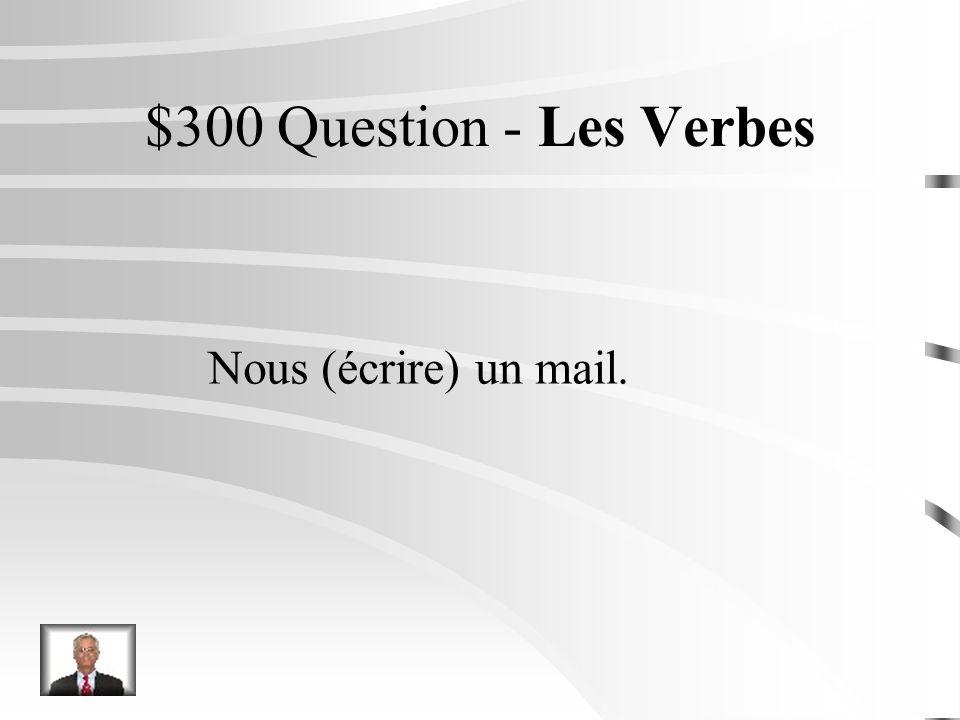 $200 Réponse - Les Verbes Je dis toujours la vérité.