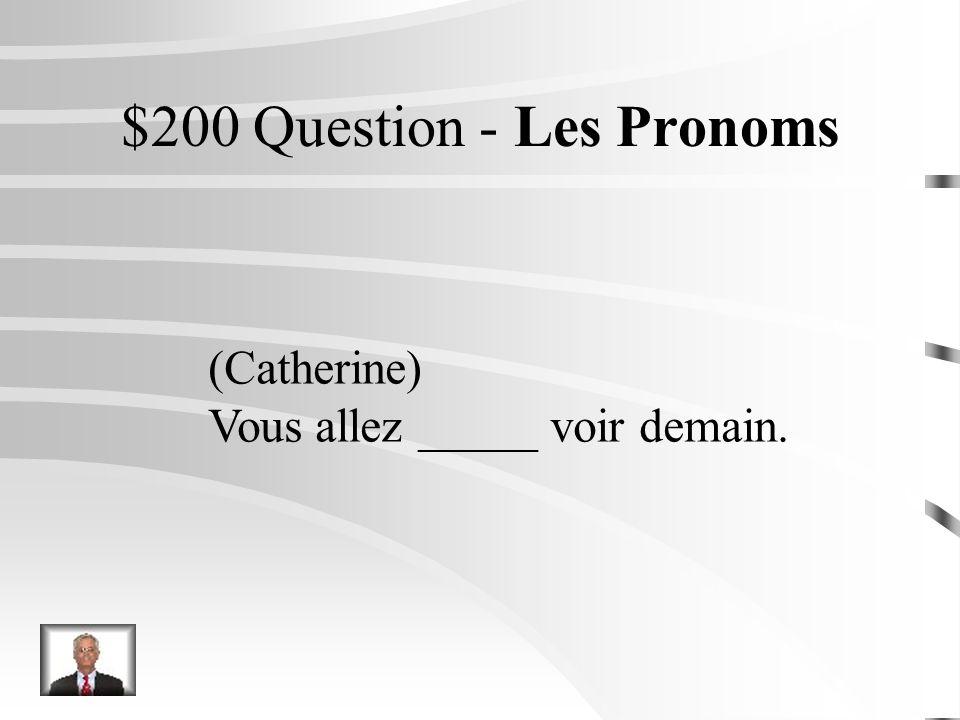 $100 Réponse - Les Pronoms (Marc et Jean) Nous les invitons chez nous.