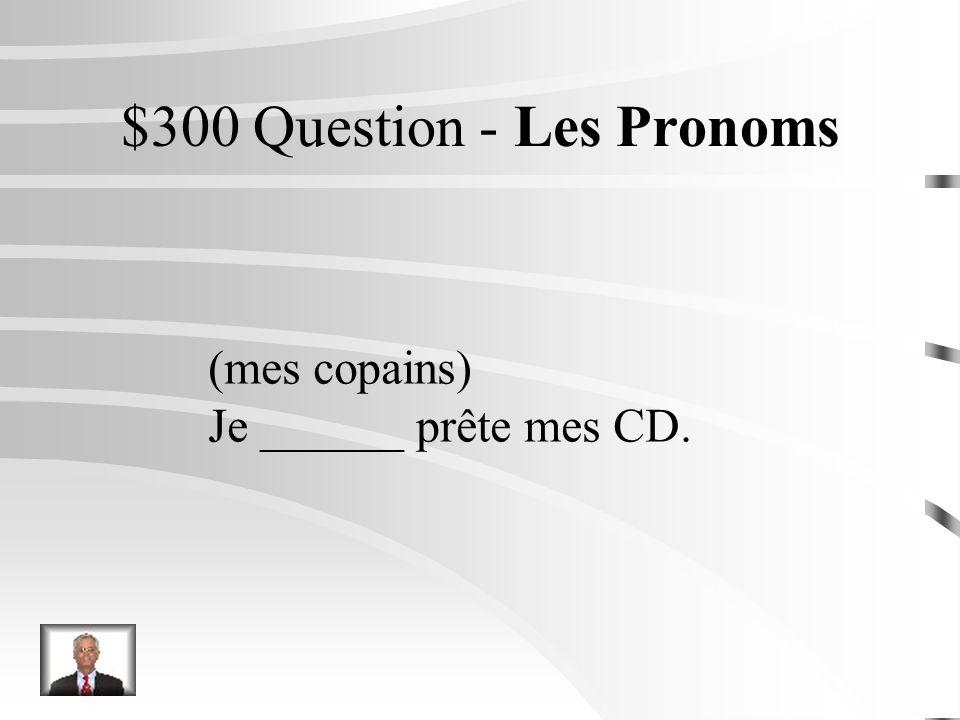 $200 Réponse - Les Pronoms (Catherine) Vous allez la voir demain.