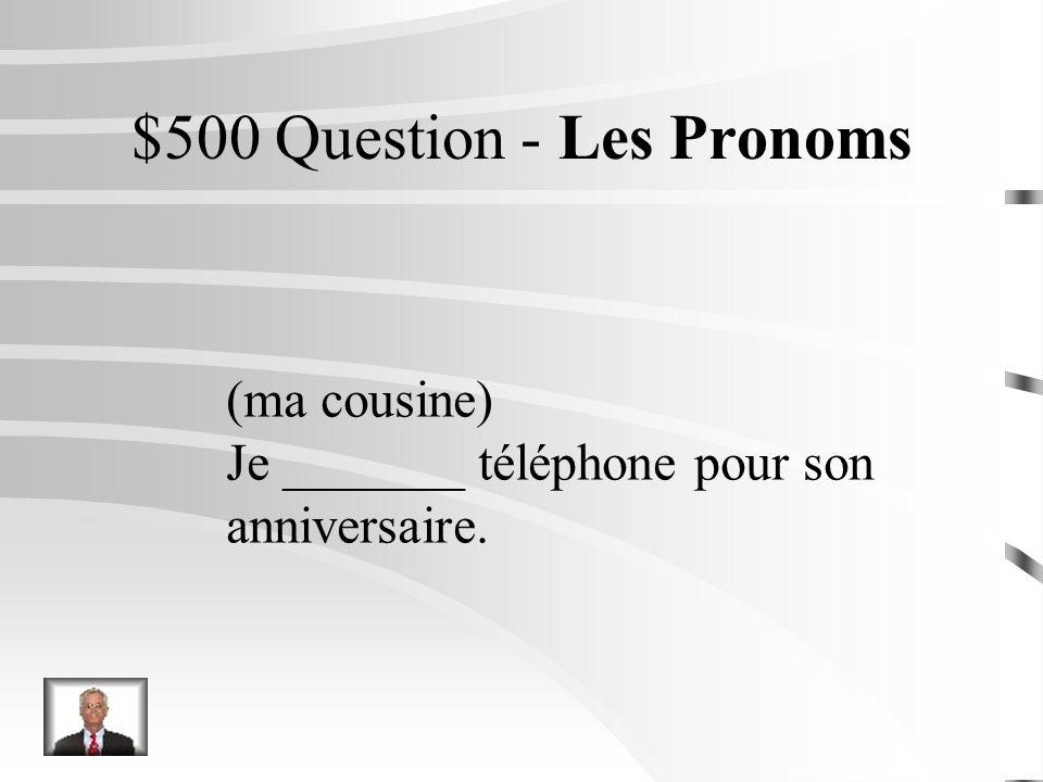 $400 Réponse - Les Pronoms (Véronique) Catherine lattend après le match.