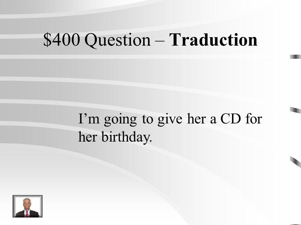 $300 Réponse – Traduction Je ne linvite pas à une boum.