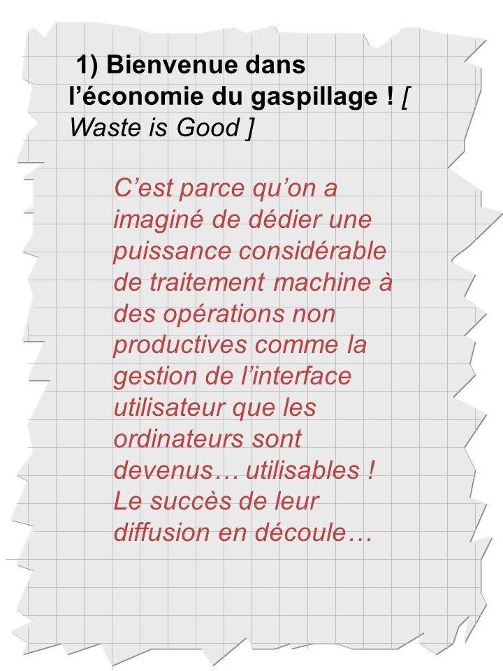 1) Bienvenue dans léconomie du gaspillage .