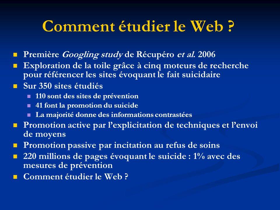 Comment étudier le Web ? Première Googling study de Récupéro et al. 2006 Exploration de la toile grâce à cinq moteurs de recherche pour référencer les