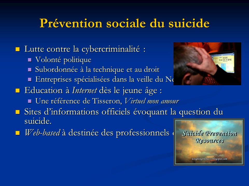Prévention sociale du suicide Lutte contre la cybercriminalité : Lutte contre la cybercriminalité : Volonté politique Volonté politique Subordonnée à