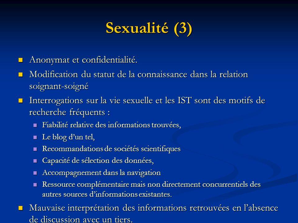 Sexualité (3) Anonymat et confidentialité. Anonymat et confidentialité. Modification du statut de la connaissance dans la relation soignant-soigné Mod