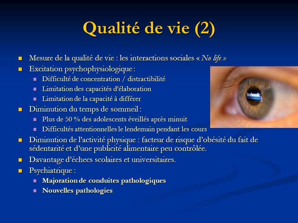 Qualité de vie (2) Mesure de la qualité de vie : les interactions sociales « No life » Mesure de la qualité de vie : les interactions sociales « No li