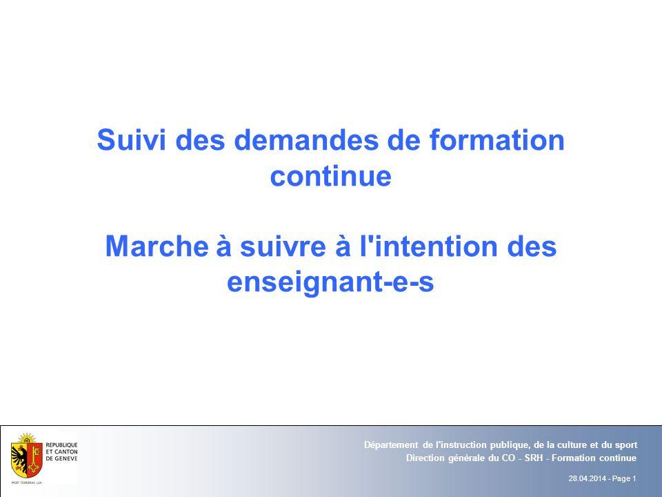 28.04.2014 - Page 12 Direction générale du CO - SRH - Formation continue Département de l instruction publique, de la culture et du sport … déploie le contenu du cours concerné :