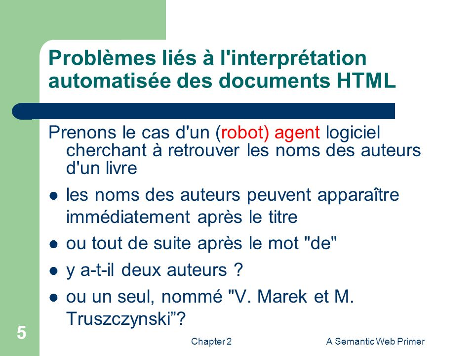 Chapter 2A Semantic Web Primer 46 Sommaire 1.Introduction 2.