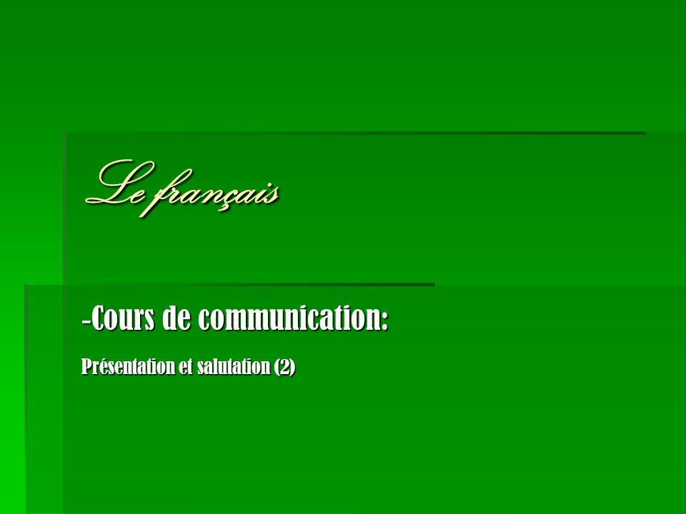 Le français - Cours de communication: Présentation et salutation (2)