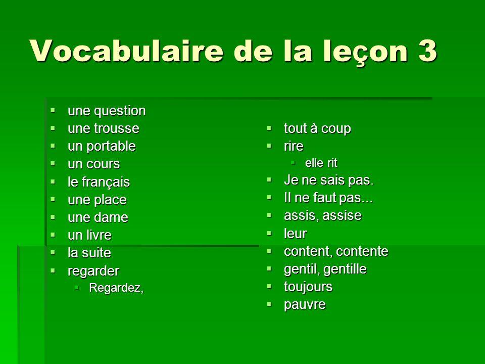 Vocabulaire de la le ç on 3 une question une question une trousse une trousse un portable un portable un cours un cours le français le français une pl
