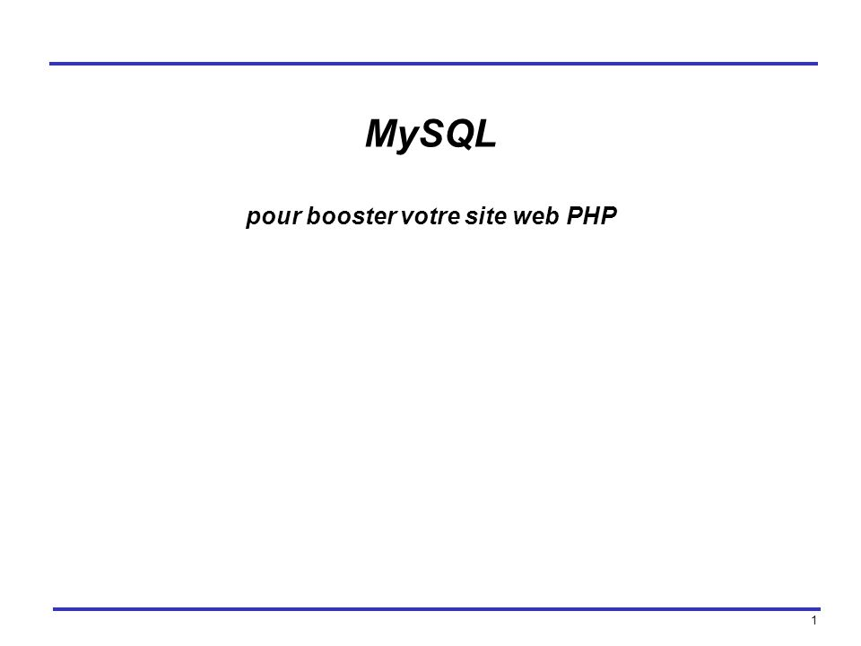 1 MySQL pour booster votre site web PHP