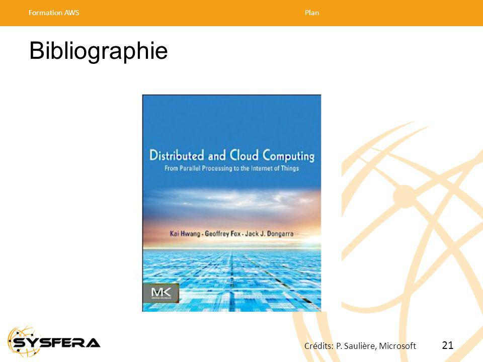 Bibliographie Formation AWSPlan 21 Crédits: P. Saulière, Microsoft