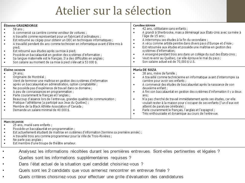 31 Atelier sur la sélection Analysez les informations récoltées durant les premières entrevues. Sont-elles pertinentes et légales ? Quelles sont les i
