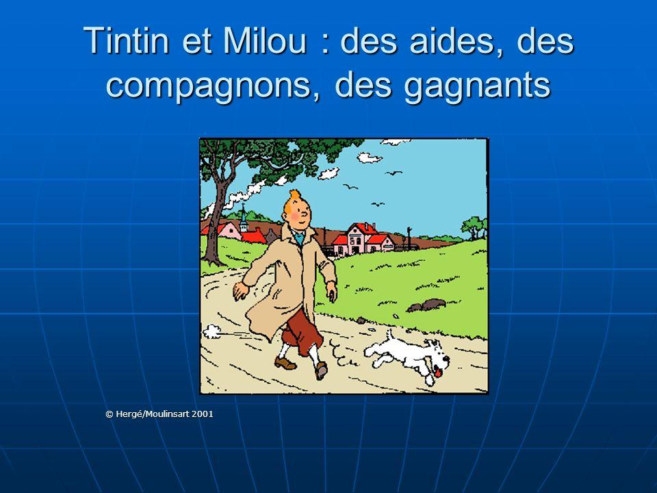Tintin et Milou : des aides, des compagnons, des gagnants © Hergé/Moulinsart 2001