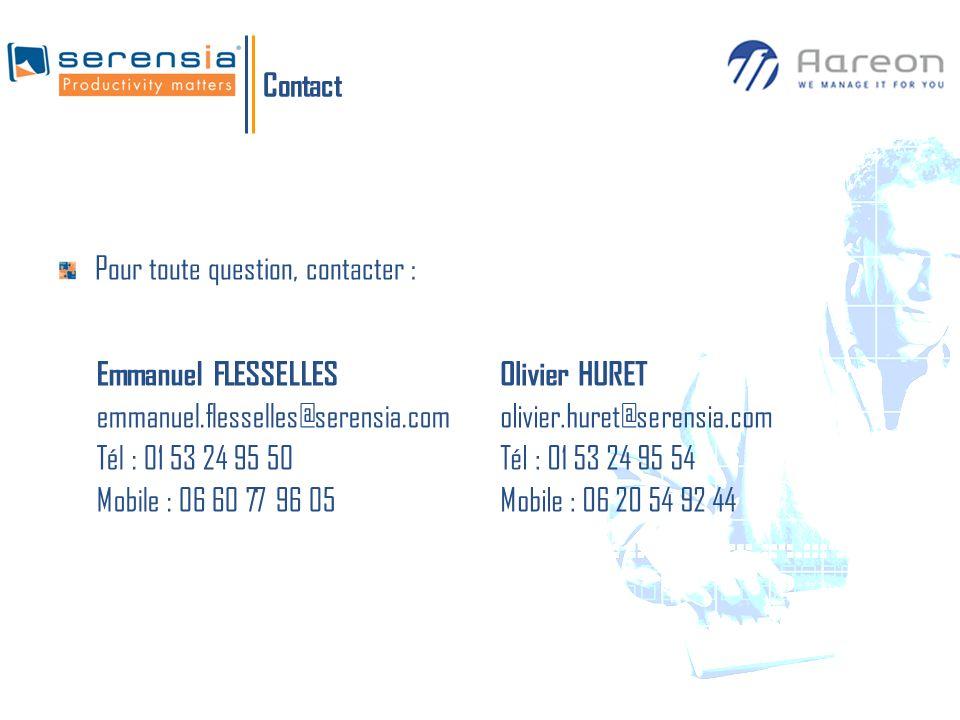 Contact Olivier HURET olivier.huret@serensia.com Tél : 01 53 24 95 54 Mobile : 06 20 54 92 44 Pour toute question, contacter : Emmanuel FLESSELLES emm