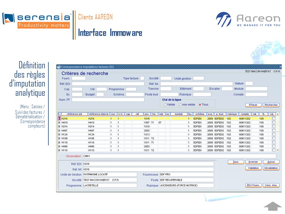 Clients AAREON Interface Immoware Définition des règles dimputation analytique (Menu : Saisies / Suivi des factures / Dématérialisation / Correspondan