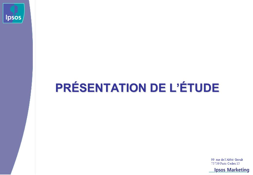 99 rue de lAbbé Groult 75739 Paris Cedex 15 PRÉSENTATION DE LÉTUDE