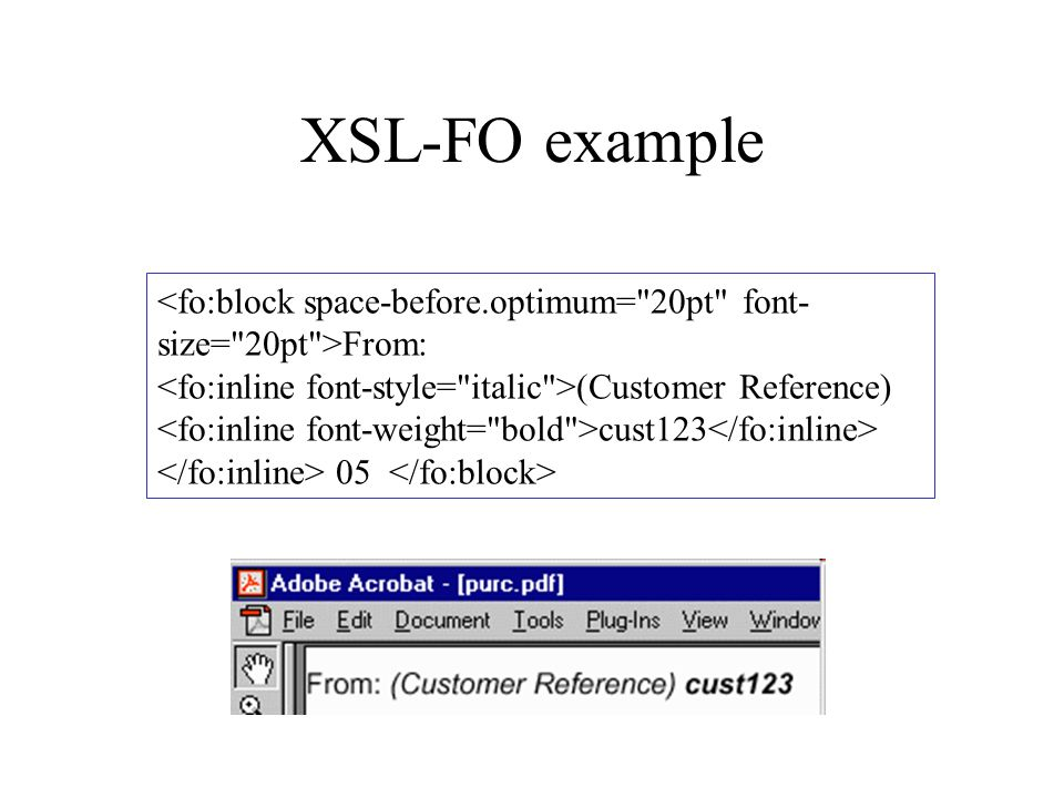 XSL-FO example From: (Customer Reference) cust123 05
