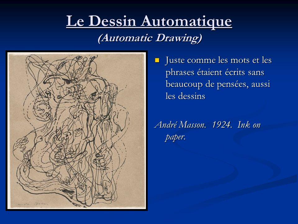 Le Dessin Automatique (Automatic Drawing) Juste comme les mots et les phrases étaient écrits sans beaucoup de pensées, aussi les dessins André Masson.