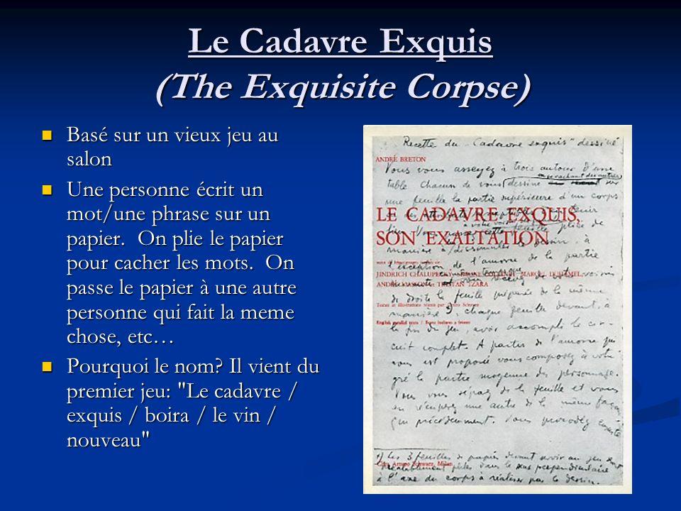 Le Cadavre Exquis (The Exquisite Corpse) Basé sur un vieux jeu au salon Basé sur un vieux jeu au salon Une personne écrit un mot/une phrase sur un papier.
