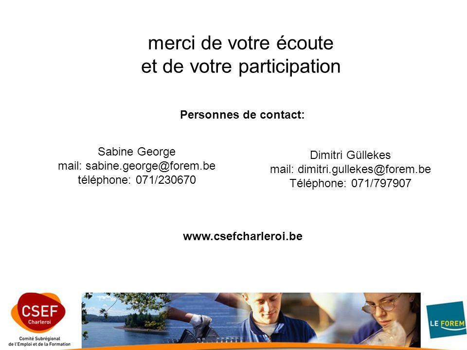 www.csefcharleroi.be merci de votre écoute et de votre participation Personnes de contact: www.csefcharleroi.be Dimitri Güllekes mail: dimitri.gulleke