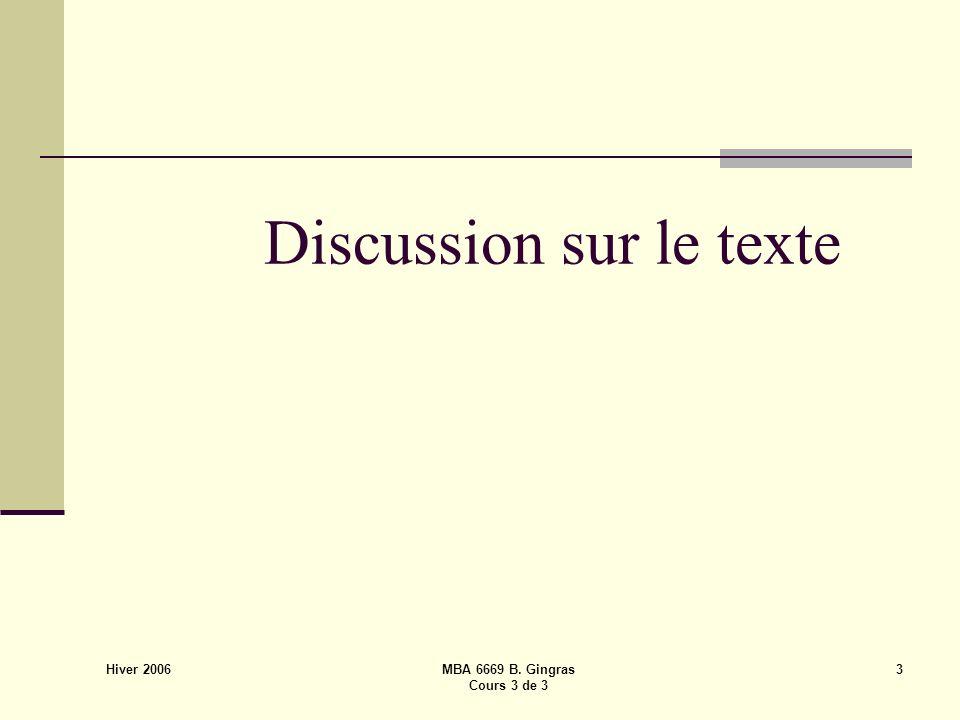 Hiver 2006 MBA 6669 B. Gingras Cours 3 de 3 3 Discussion sur le texte