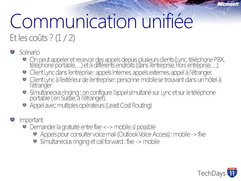 Scénario On peut appeler et recevoir des appels depuis plusieurs clients (Lync, téléphone PBX, téléphone portable, …) et à différents endroits (dans lentreprise, hors entreprise, …).