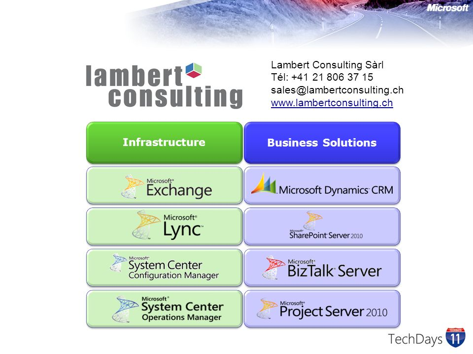 Lambert Consulting Sàrl Tél: +41 21 806 37 15 sales@lambertconsulting.ch www.lambertconsulting.ch Infrastructure Business Solutions