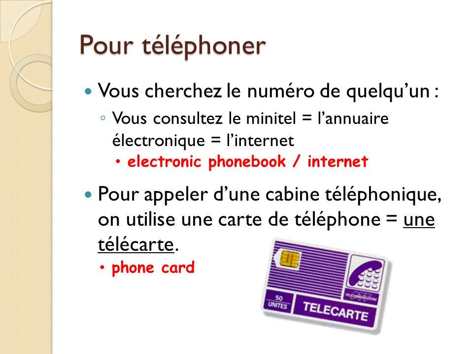 Pour téléphoner Si votre téléphone ne marche pas, votre ligne est en dérangement.