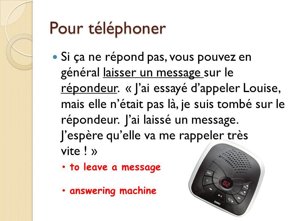 Pour téléphoner Vous cherchez le numéro de quelquun : Vous consultez le minitel = lannuaire électronique = linternet Pour appeler dune cabine téléphonique, on utilise une carte de téléphone = une télécarte.