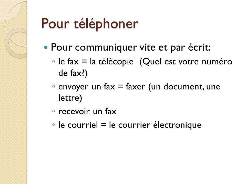 Pour téléphoner to leave a message answering machine Si ça ne répond pas, vous pouvez en général laisser un message sur le répondeur.
