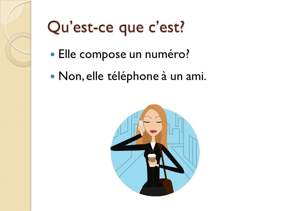 Quest-ce que cest. Quand on téléphone des Etats-Unis en France, on téléphone au répondeur.
