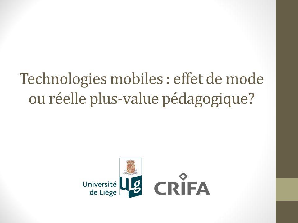 Technologies mobiles et apprentissage Le Mobile Learning Le Mobile Learning cest « tout apprentissage qui se fait à laide dappareils mobiles » (Quinn, 2000).