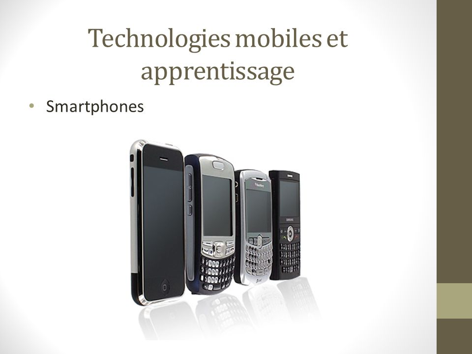 Technologies mobiles et apprentissage Smartphones