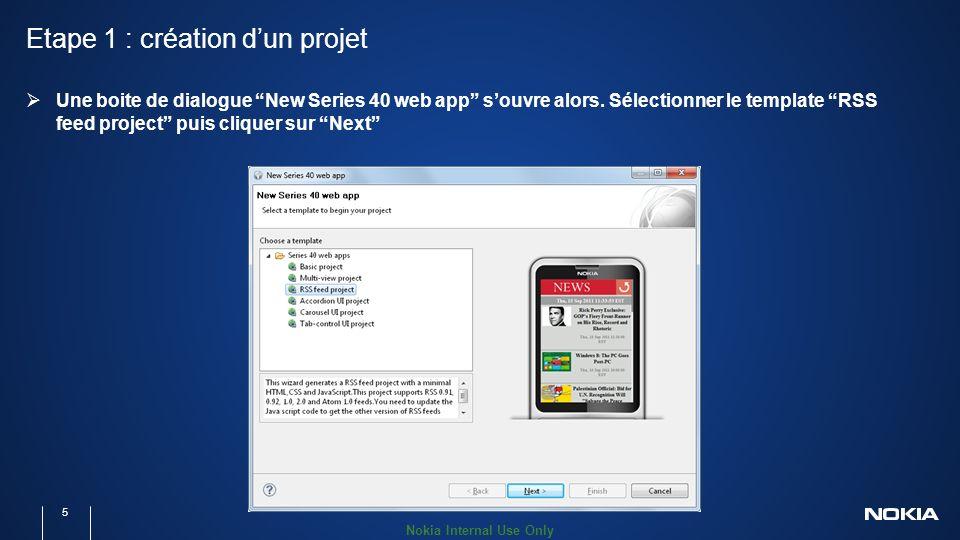 Nokia Internal Use Only Etape 1 : création dun projet 5 Une boite de dialogue New Series 40 web app souvre alors.