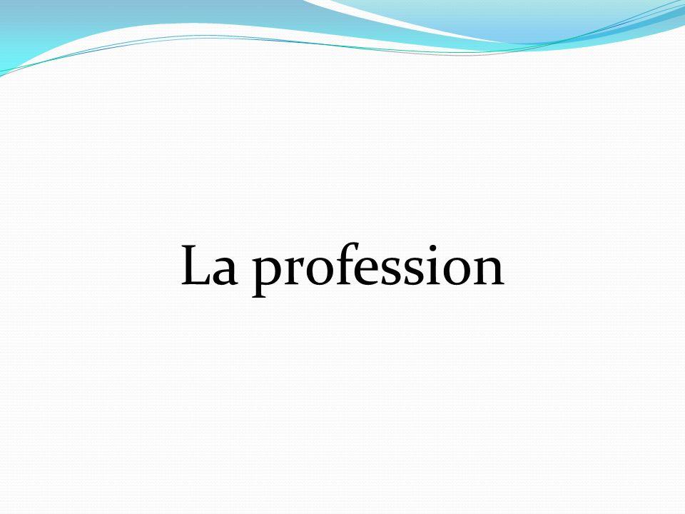 La profession