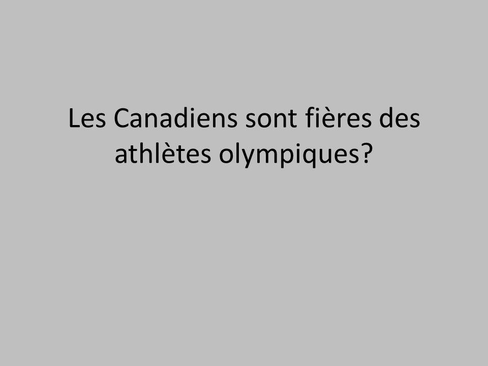Les Canadiens sont fières des athlètes olympiques?