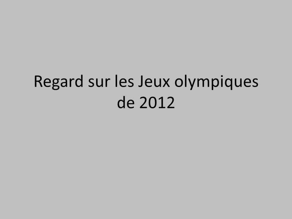 Regard sur les Jeux olympiques de 2012