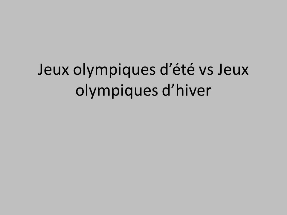 Jeux olympiques dété vs Jeux olympiques dhiver