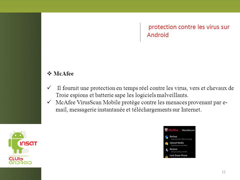 protection contre les virus sur Android McAfee Il fournit une protection en temps réel contre les virus, vers et chevaux de Troie espions et batterie sape les logiciels malveillants.