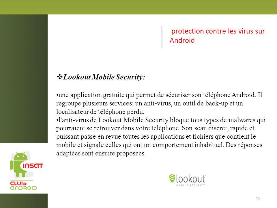 protection contre les virus sur Android Lookout Mobile Security: une application gratuite qui permet de sécuriser son téléphone Android.
