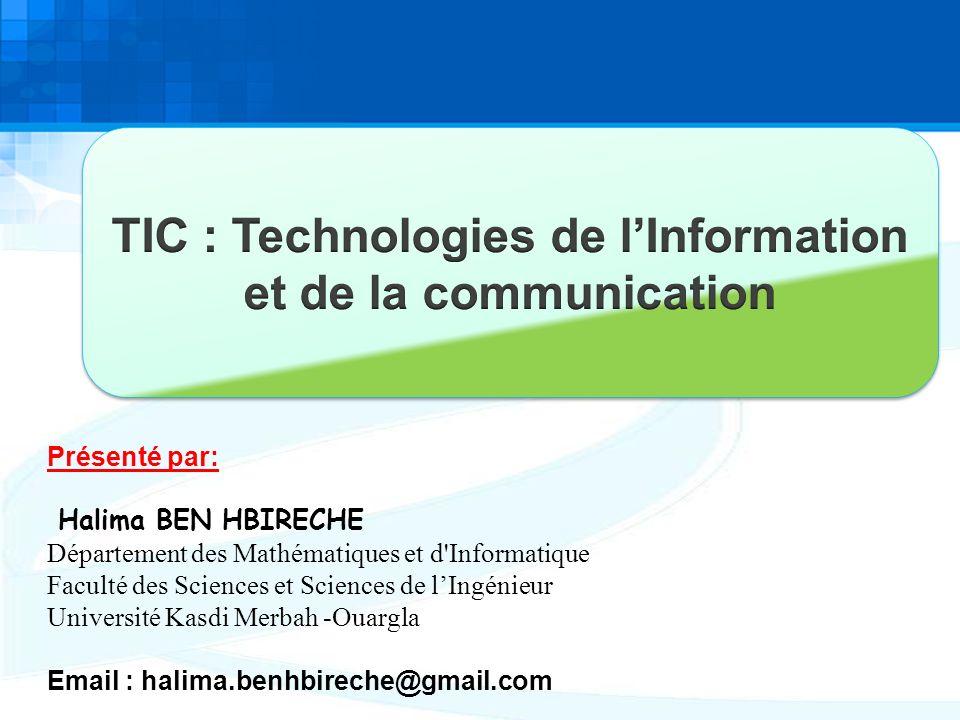 Présenté par: Halima BEN HBIRECHE Département des Mathématiques et d Informatique Faculté des Sciences et Sciences de lIngénieur Université Kasdi Merbah -Ouargla Email : halima.benhbireche@gmail.com