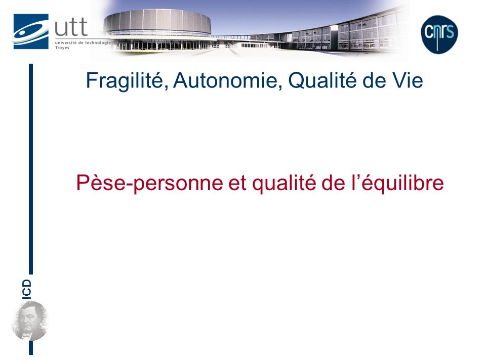 ICD Fragilité, Autonomie, Qualité de Vie Pèse-personne et qualité de léquilibre