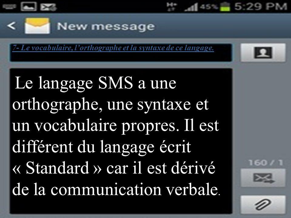 7- Le vocabulaire, lorthographe et la syntaxe de ce langage.