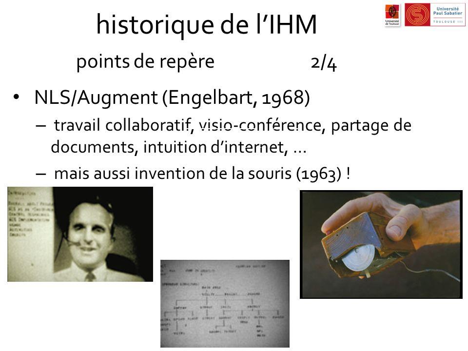 historique de lIHM points de repère2/4 NLS/Augment (Engelbart, 1968) – travail collaboratif, visio-conférence, partage de documents, intuition dintern