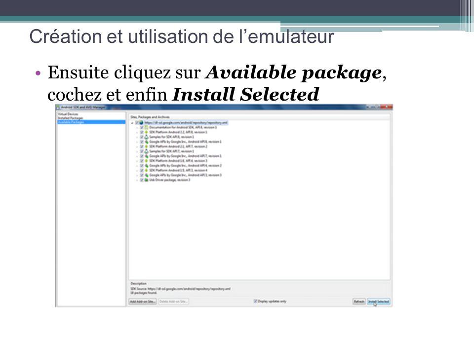 Création et utilisation de lemulateur Ensuite cliquez sur Available package, cochez et enfin Install Selected