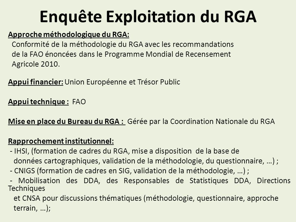 Enquête Exploitation du RGA Approche méthodologique du RGA: Conformité de la méthodologie du RGA avec les recommandations de la FAO énoncées dans le P